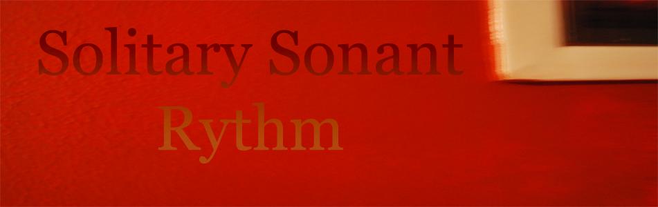 I, I am a solitary sonant rhythm